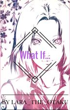 What If... [Sakura Haruno] by LaraMatoi