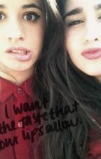 All i want is the taste your lips allow (camren fanfic) by TeenageDirtbags1
