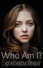 WHO AM I?(EDITING) by spontaneousthinker