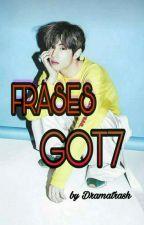 GOT7 ʃ Frases by dramatrash