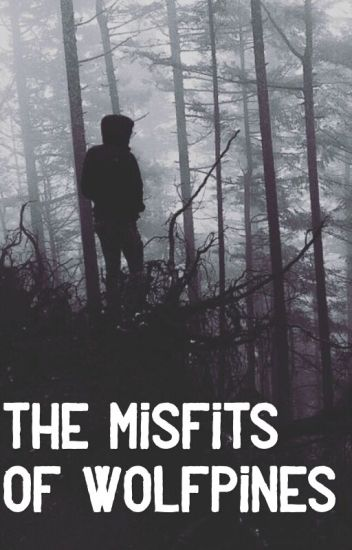 The Misfits of Wolfpines