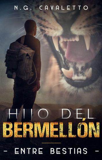 ENTRE BESTIAS - Parte I -  Hijo del Bermellón [COMPLETA]