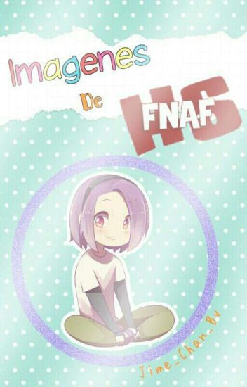 Imagenes de FNAFHS [ Finalizado :v]