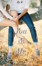You & Me by kaywritesx