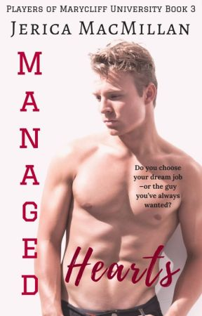 Managed Hearts (Players of Marycliff University, Book 3) by JericaMac