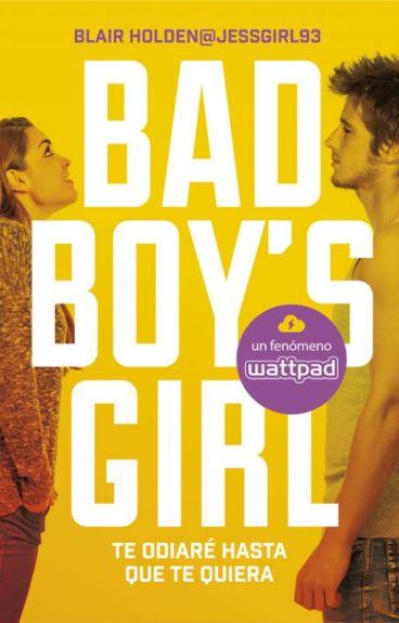 BAD BOY'S GIRL: Te Odiare Hasta Que Te Quiera
