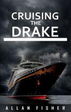CRUISING THE DRAKE by AllanFisher