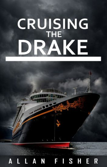 CRUISING THE DRAKE