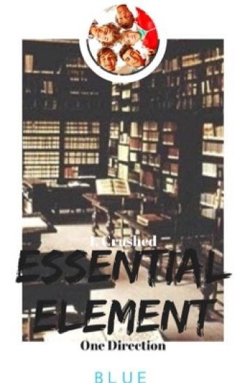 Essential Element. 1. Crushed ❅ One Direction