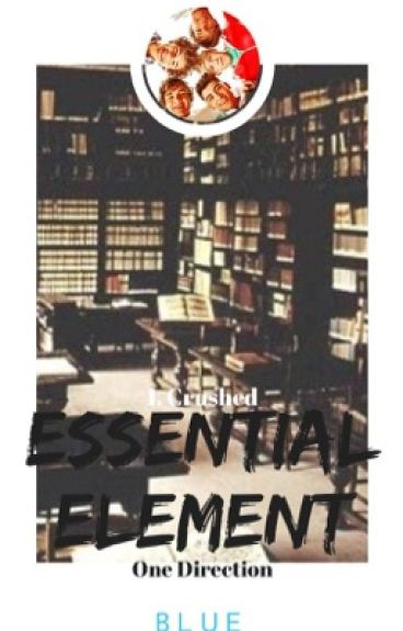 Essential Element. 1. Crushed ( Harry Styles Fanfiction )