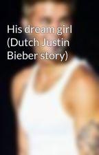 His dream girl (Dutch Justin Bieber story) by _BiebsAngel_