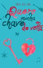 Quero Minha Chave de Volta by CamilaDeusDara