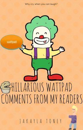 Hilarious Wattpad Comments by Ms_Horrendous