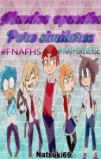 Mundos opuestos, pero similares. #FNAFHS #FNAFHSREVERSE by Natsuki69