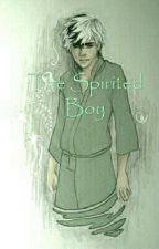 The Spirited Boy by latelydifferent
