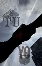 TU & YO. by shielito01