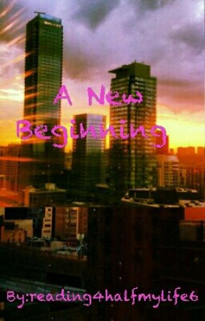 A New Beginning  by reading4halfmylife6