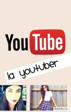 La Youtuber (Lauren Jauregui, Camila Cabello y tu?)  by CANDL_FOR_LIFE