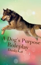 A Dog's Purpose Roleplay by DuskyKat