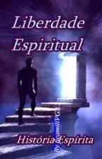 Liberdade espiritual(espírita) by amlivga