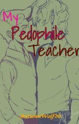 My Pedophile Teacher by AutumnWolf20