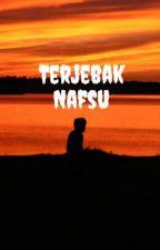 Terjebak Nafsu by AZZAM_ID