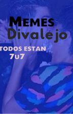 Memes Divalejo (7u7) by SoyKenzieZiegler
