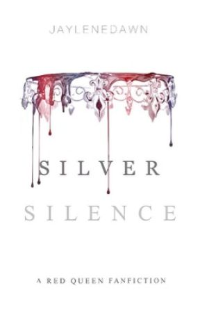 Silver Silence [Red Queen Fan Fiction] by jaylenedawn