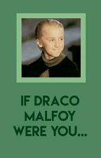 If Draco Malfoy were your... by -BabyBlacky