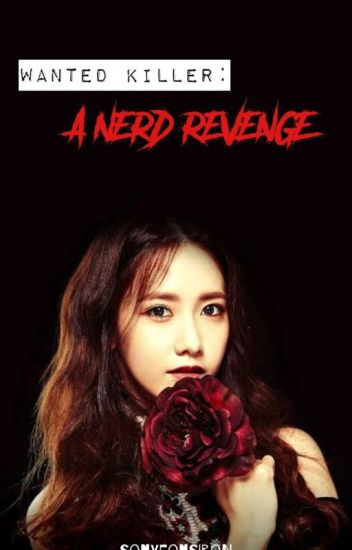 Wanted Killer; A Nerd Revenge (COMPLETED)