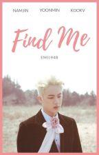Find Me  ⟪ nj × kv × ym ⟫ by Emii94r