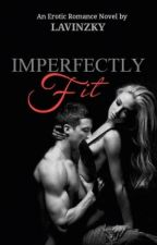 Imperfectly Fit by SexyAssLevine
