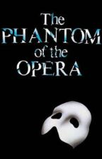 The Phantom Of The Opera by GhostOfGryffindor