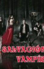 "salvacion vampirica ""Pausada"" by lauraalejandra131"
