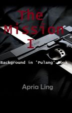 "The Missions with ""Pulang"" by ApriaLing"