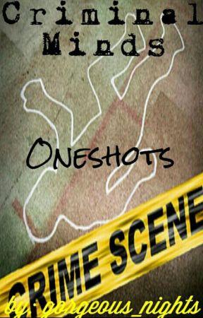 Criminal Minds Oneshots - Hotch x reader x Rossi - Wattpad
