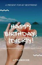 happy birthday, (dick)y! » [1/1] by -littlemochie