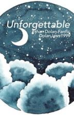 Unforgettable // E.D fanfic by DolanJaws1999