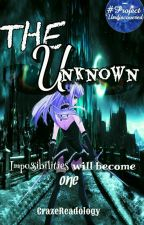 The Unknown by CrazeReadology