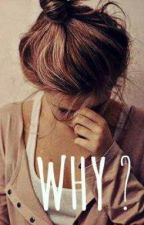Why? by smileat