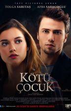 KÖTÜ ÇOCUK | FİLM & SON KİTAP Haberler by BusraKck