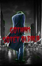 Gotham Sötét Oldala by MihalyMarci