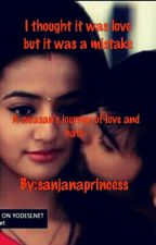 Swasan - I thought it was love but it was a mistake (Under Editing)  by sanjanaprincess