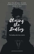 Chasing The Bad Boy (The Bad Boy Who Has A Secret) by ladyofcatastrophe
