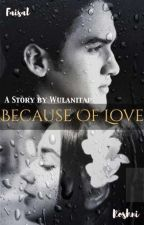 Because Of Love by wulanitap