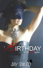 Birthday - to be born again by ButterflyBlack80