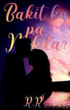 Bakit Ka Pa Nakita? (SHORT ROMANCE STORY) by BagoKa97