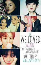 If We Love Again by MallowsYeon25