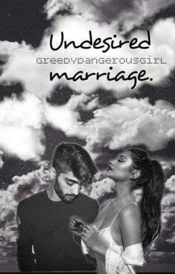 Undesired Marriage (Z.M)