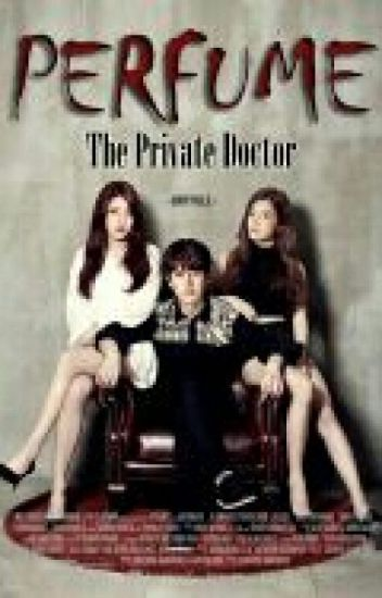 PERFUME: The Private Doctor